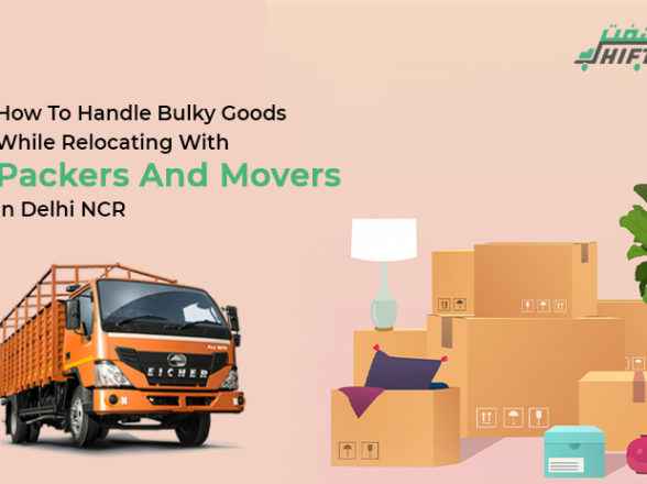 How To Handle Bulky Goods While Relocating With Packers and Movers Delhi NCR