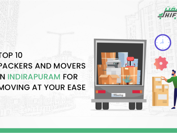 TOP 10 PACKERS AND MOVERS IN INDIRAPURAM FOR MOVING AT YOUR EASE