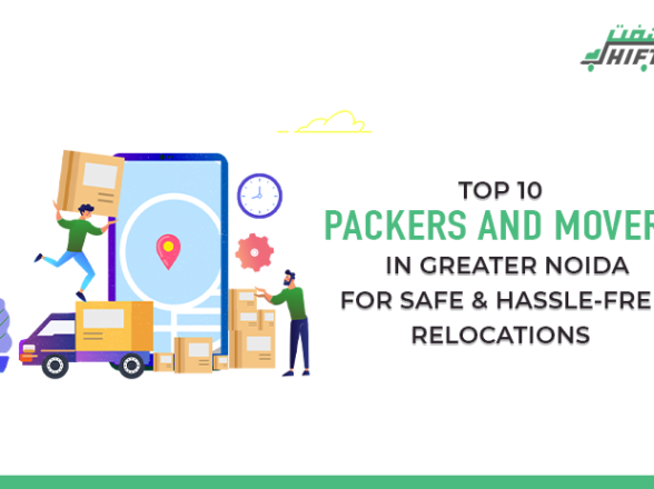 TOP 10 PACKERS AND MOVERS IN GREATER NOIDA FOR SAFE & HASSLE-FREE RELOCATIONS