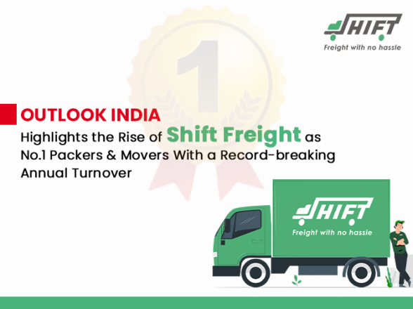 OUTLOOK INDIA Highlights the Rise of Shift Freight as No.1 Packers & Movers With a Record-breaking Annual Turnover