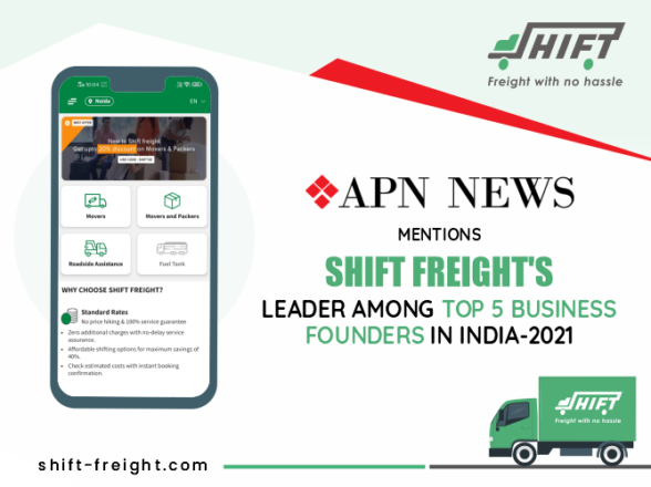 APN NEWS MENTIONS SHIFT FREIGHT'S LEADER AMONG TOP 5 BUSINESS FOUNDERS IN INDIA-2021