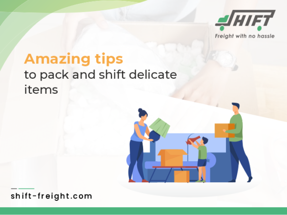 Amazing Tips To  Pack And Shift Delicate Items